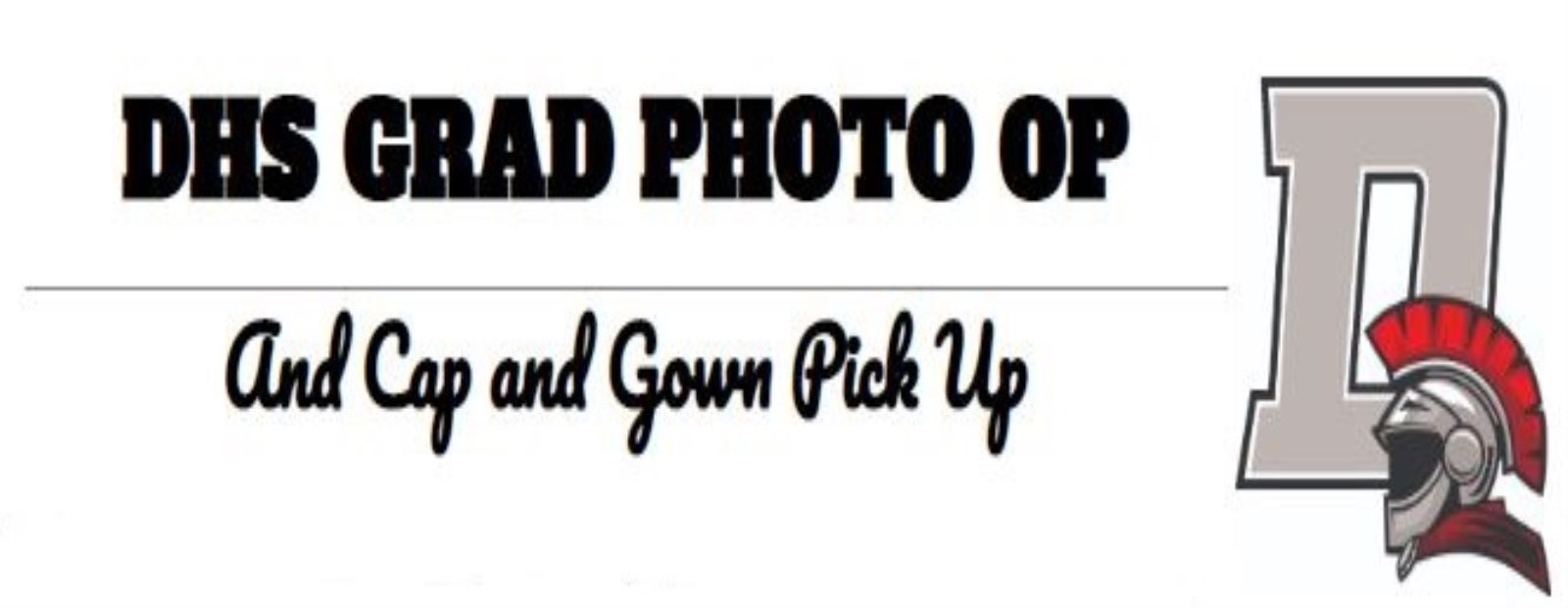DHS GRAD PHOTO OP AND CAP AND GOWN PICK UP -Thursday July 2nd from 10:00-3:00